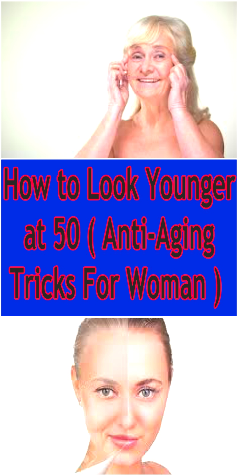 How to Look Younger at 50 ( AntiAging Tricks For Woman