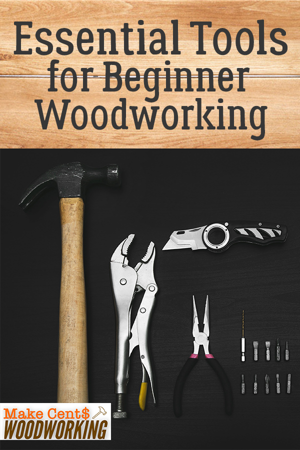 10 Essential Tools For Beginner Woodworking Woodworking For