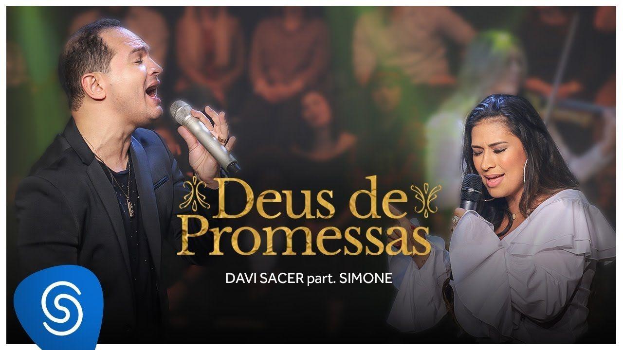 Davi Sacer Deus De Promessas Part Simone Clipe Oficial Deus