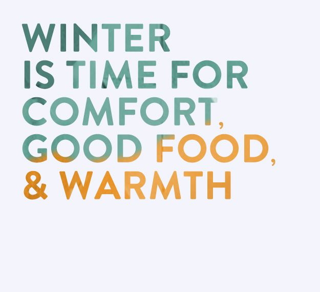 Winter It Time For Comfort Good Food Warmth Winter Quote
