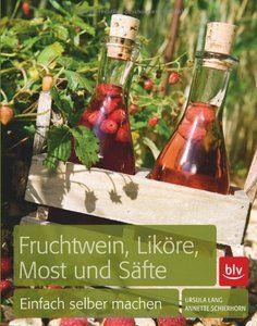 Fruchtwein, Liköre, Most und Säfte