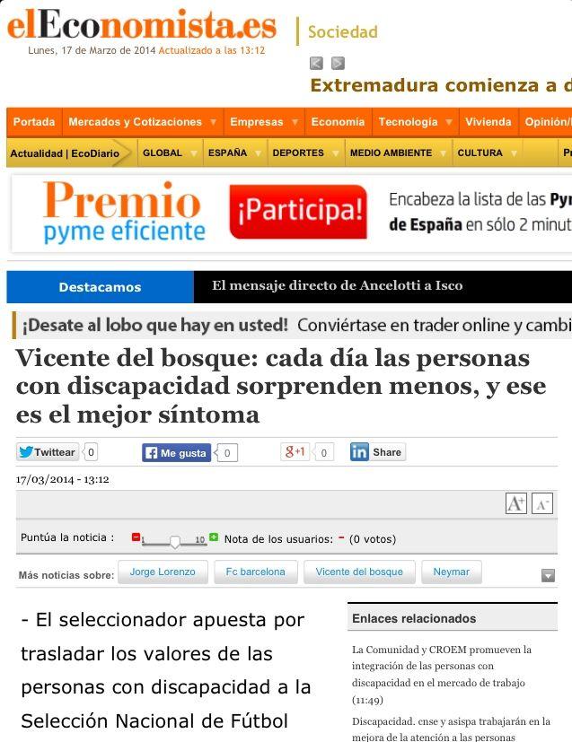 elEconomista.es   17 març 2014 http://ecodiario.eleconomista.es/interstitial/volver/aciertoj/sociedad/noticias/5627191/03/14/Vicente-del-bosque-cada-dia-las-personas-con-discapacidad-sorprenden-menos-y-ese-es-el-mejor-sintoma.html#.Kku8HKqbJkyjqpH