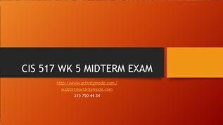 CIS 517 WK 5 MIDTERM EXAM