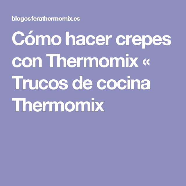 Cómo hacer crepes con Thermomix « Trucos de cocina Thermomix