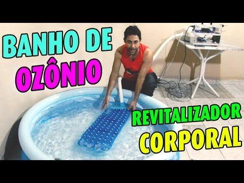 BANHO DE OZÔNIO - REVITALIZADOR CORPORAL - YouTube