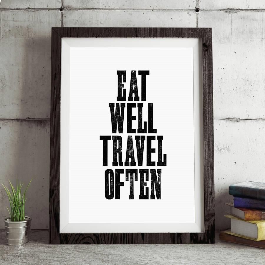 Eat Well Travel Often http://www.amazon.com/dp/B01708B6MK  inspirational quote word art print motivational poster black white motivationmonday minimalist shabby chic fashion inspo typographic wall decor
