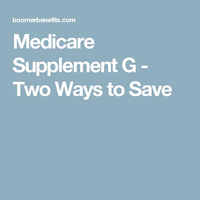 Medigap Plan G Two Ways To Save Medicare Supplement Medicare