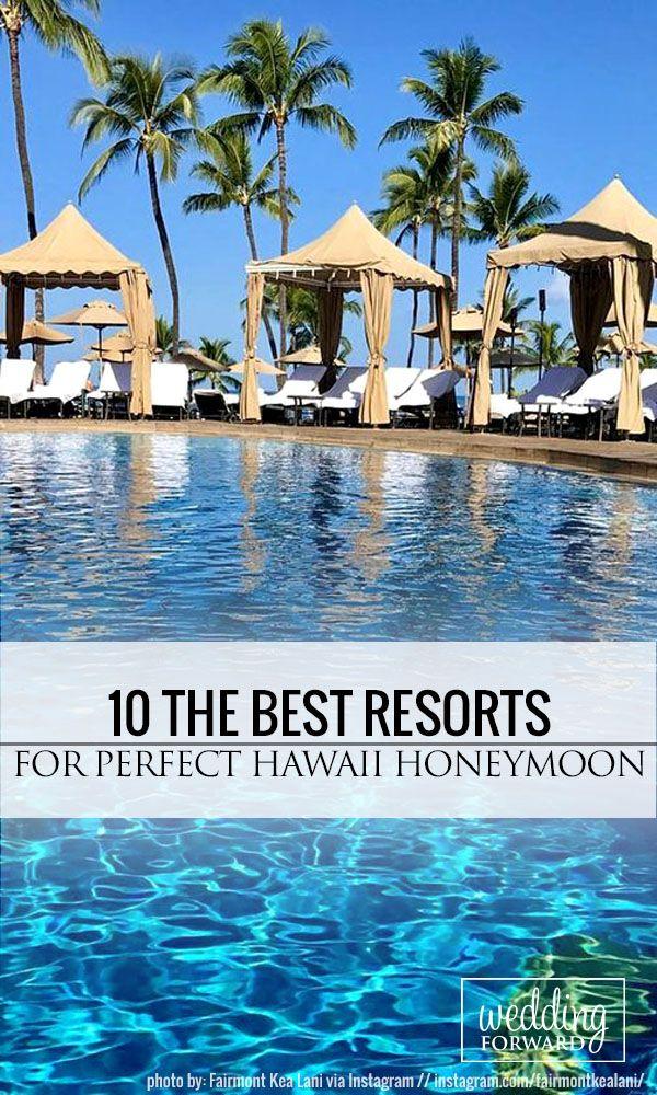 10 The Best Resorts For Perfect Hawaii Honeymoon Honeymoon