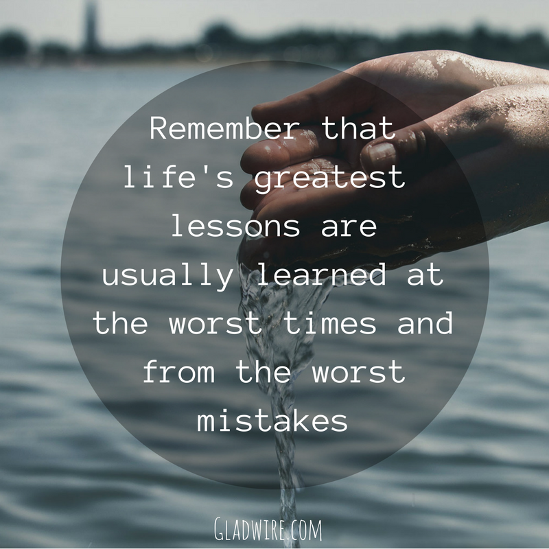 Remember That Life's Greatest Lessons Are Usually Learned At The Unique Lifes Great Quotes
