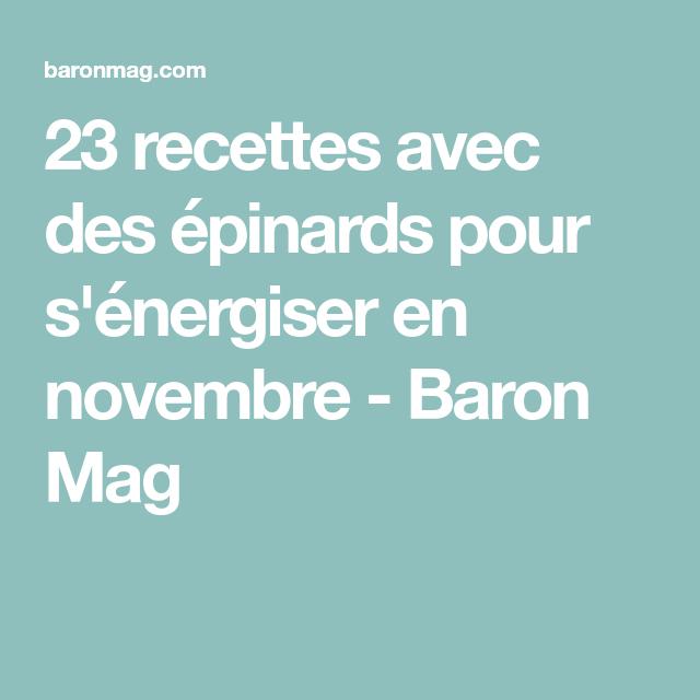 23 recettes avec des épinards pour s'énergiser en novembre - Baron Mag
