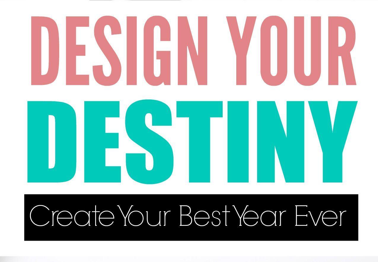 Design Your Destiny For