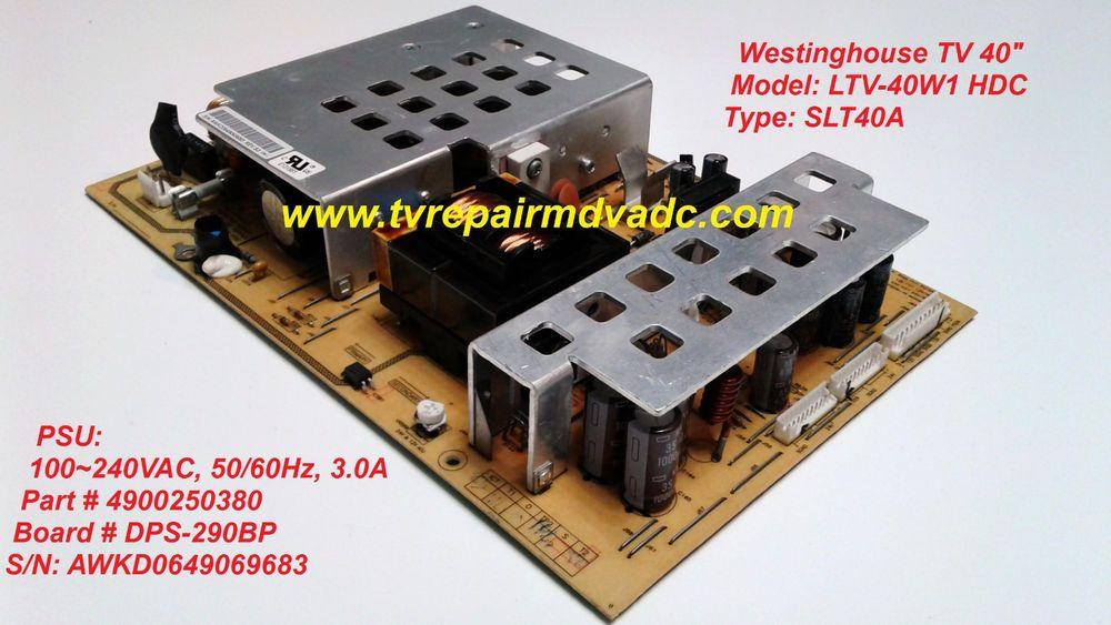 Westinghouse LTV-40W1 HDC  PSU: 4900250380, DPS-290BP
