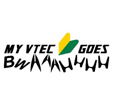 "8"" My VTEC Goes BWAAAHHHH (honda and Acura Logos) Decal"