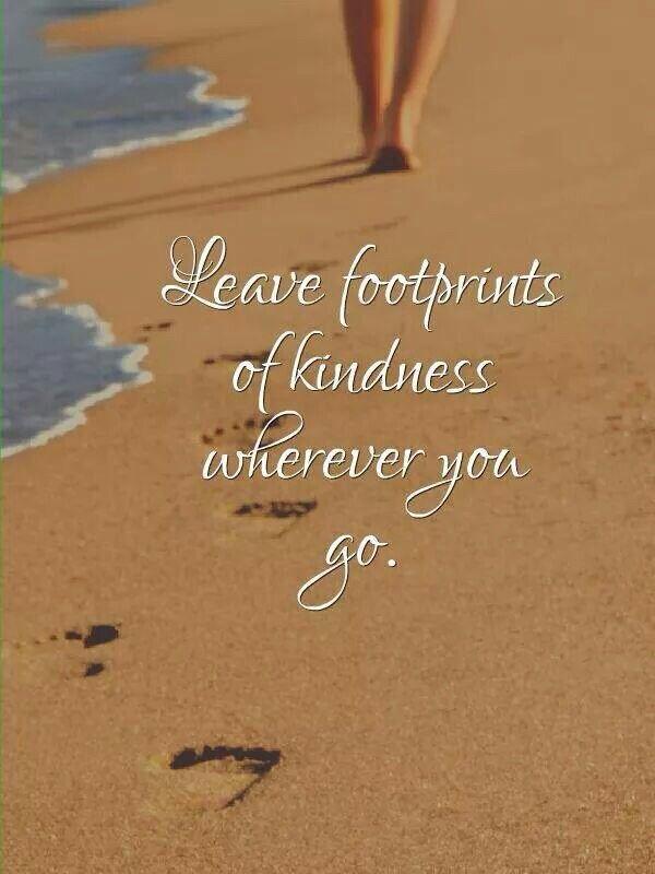 Leave footprints. ...