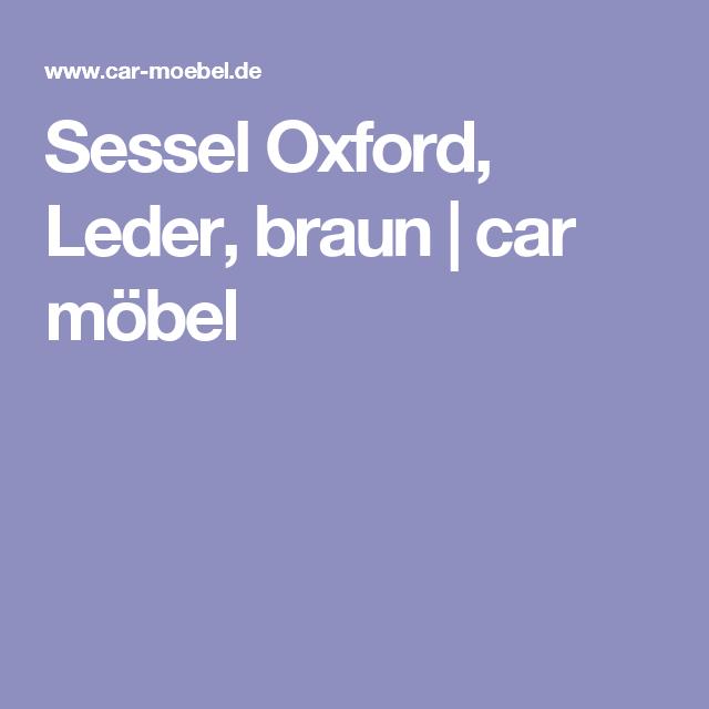 Car Möbel Sessel sessel oxford leder braun car möbel anja autos