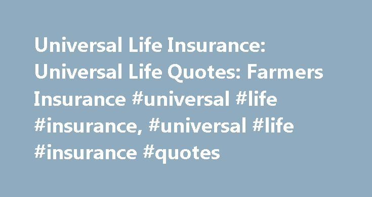 Universal Life Insurance Quote Pleasing Universal Life Insurance Universal Life Quotes Farmers Insurance