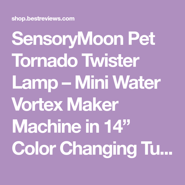 """and Science Lab Toy for Kids SensoryMoon Pet Tornado Twister Lamp Mini Water Vortex Maker Machine in 14/"""" Color Changing Tube is Best Plug in LED Mood Night Light Extreme Weather Related Gift"""