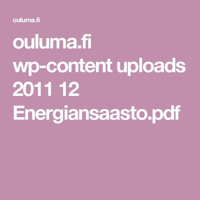 ouluma.fi wp-content uploads 2011 12 Energiansaasto.pdf