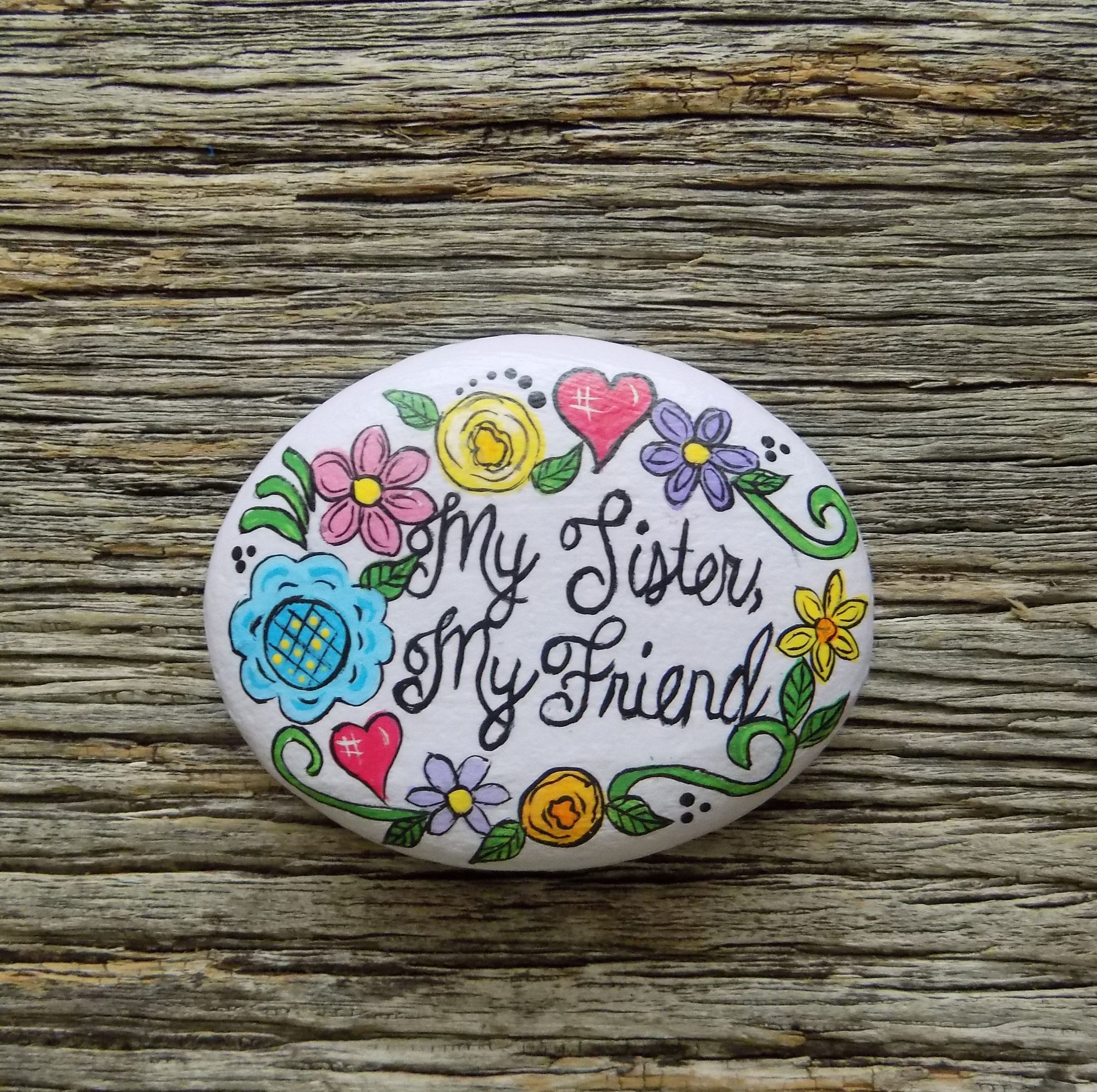 My Sister My Friend Painted Rock Decorative Accent Stone
