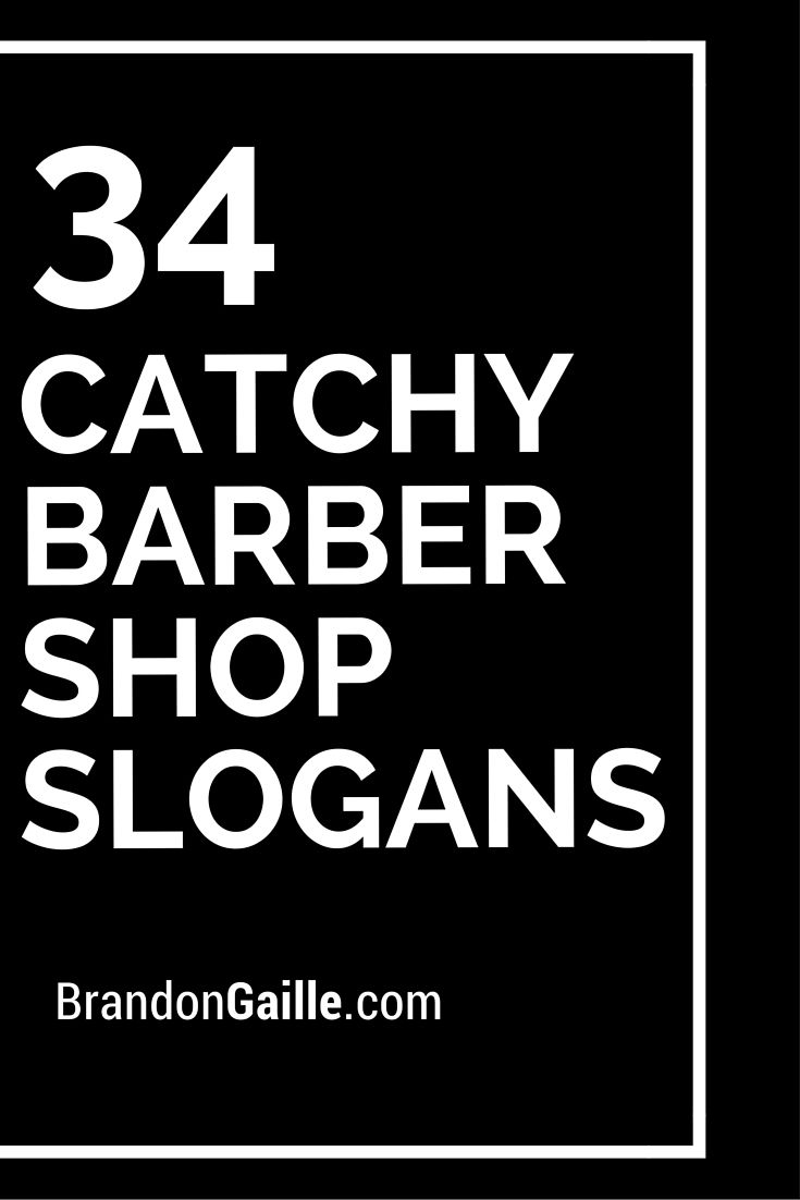 101 Catchy Barbershop Slogans And Taglines Barber Shop Names Barber Quotes Barber Shop Decor