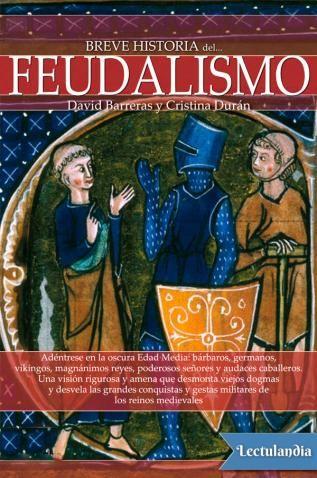 Breve Historia Del Feudalismo Historia Libros De Historia Materia De Historia