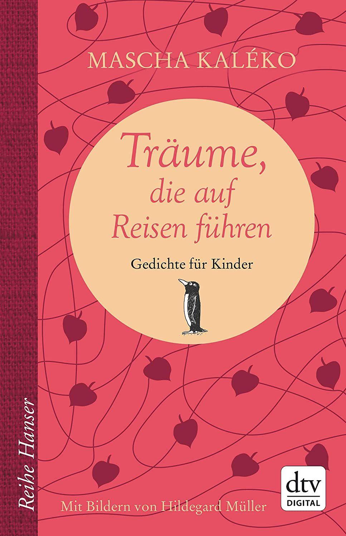 Traume Die Auf Reisen Fuhren Gedichte Fur Kinder Ebook Kaleko Mascha Muller Hildegard Prokop Eva Maria Gedichte Fur Kinder Kinderbucher Kinder Gedichte