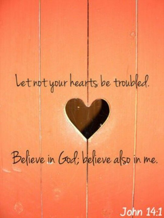 """""""Let not your hearts be troubled. You believe in God, believe also in Me"""" John 14:1 / BIBLE IN MY LANGUAGE"""