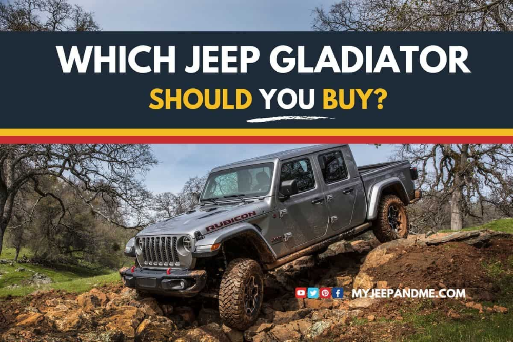 New 2020 Jeep Gladiator Which Model Should You Buy My Jeep And Me Jeep Gladiator Jeep New Trucks