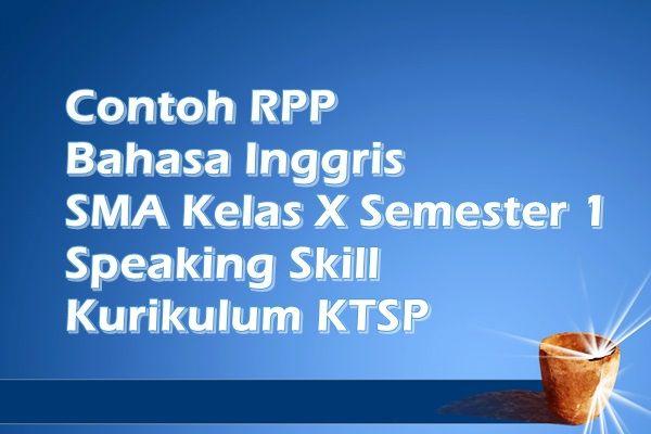 Contoh Rpp Bahasa Inggris Sma Kelas X Semester 1 Speaking Skill Ktsp Inggris Bahasa Inggris Belajar Bahasa Inggris
