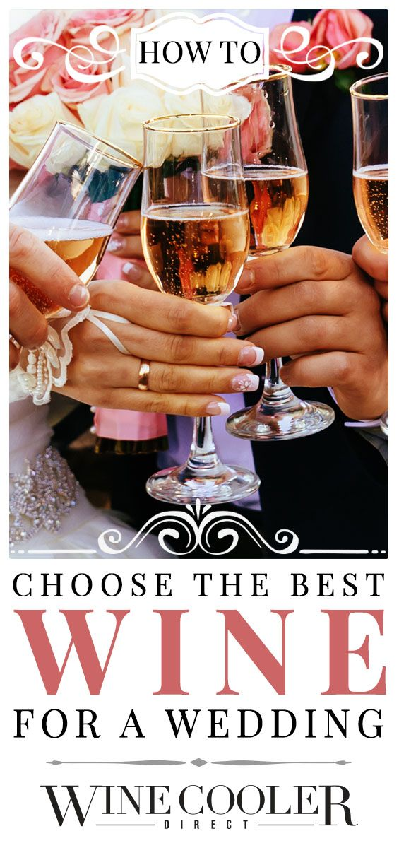 How To Choose The Best Wine For A Wedding Drinks Woo Hoo