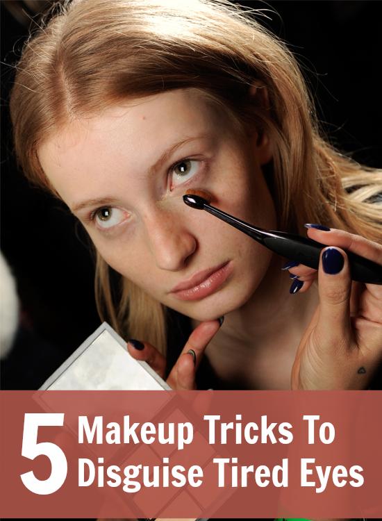 5 Makeup Tricks to Disguise Tired Eyes Makeup tips