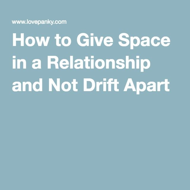 How to give space in a relationship