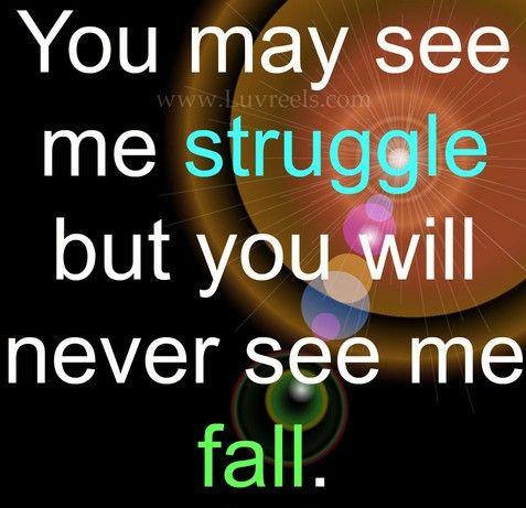 you may see Struggle