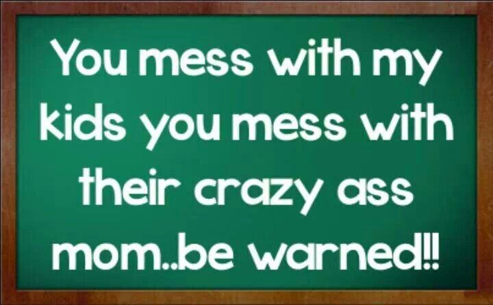 You've been warned Funny facebook status, Crazy mom