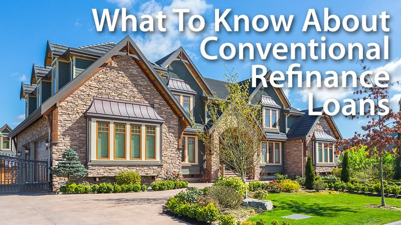 Conventional Refinance Rates And Guidelines For 2017