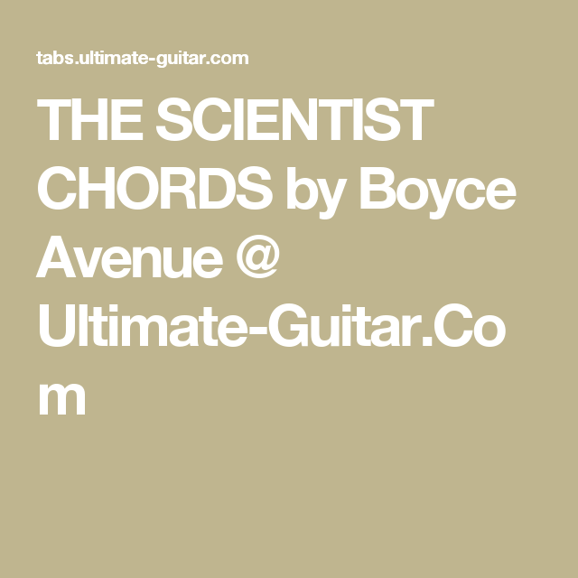 The Scientist Chords By Boyce Avenue Ultimate Guitar Guitar