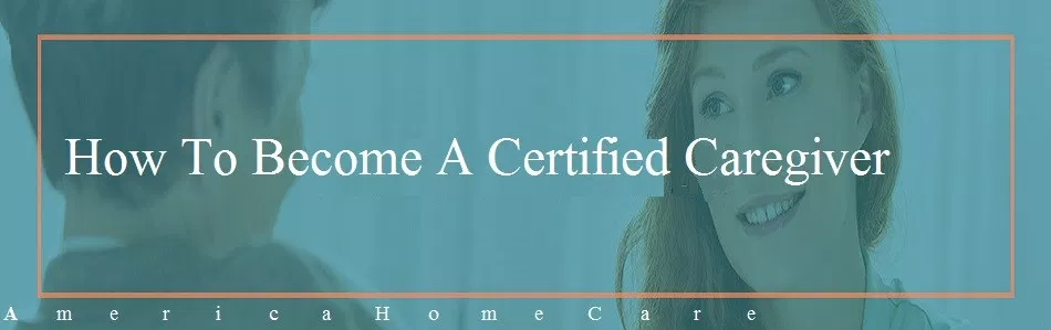 How To A Certified Caregiver How to