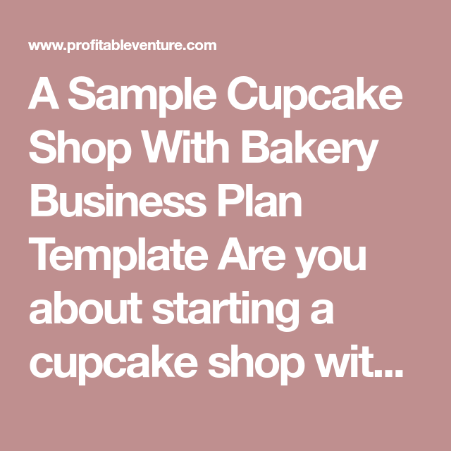 A Sample Cupcake Shop With Bakery Business Plan Template Are You