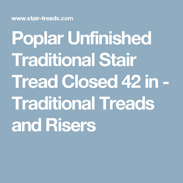 Best Poplar Unfinished Traditional Stair Tread Closed 42 In 400 x 300