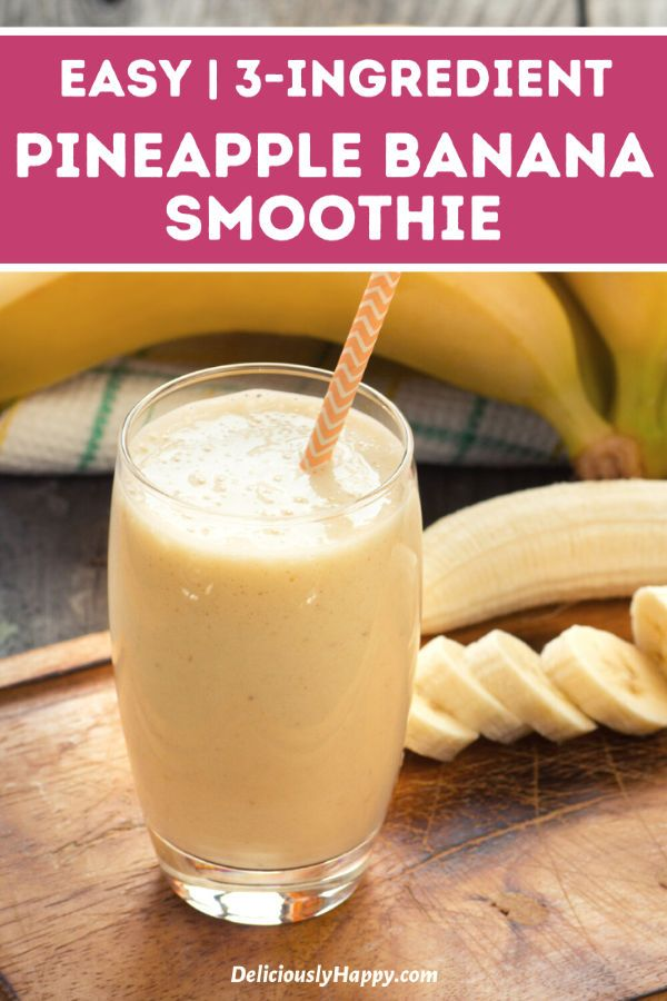 Healthy 3-Ingredient Pineapple Banana Smoothie Recipe