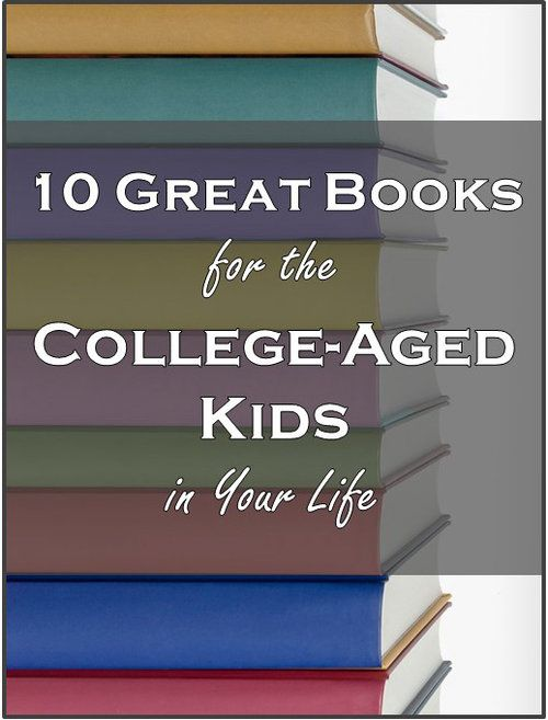 10 Great Books to Read Before College for the College-Aged Kids in