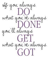 Znalezione Obrazy Dla Zapytania If You Always Do What You Ve