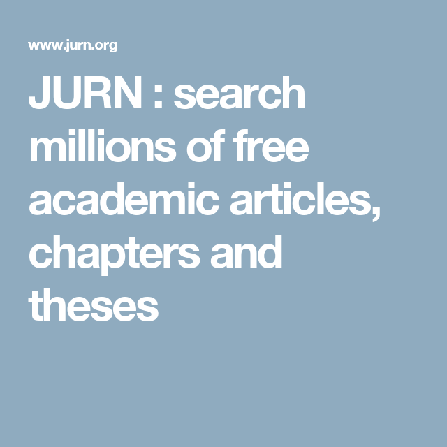 jurn search millions of academic articles chapters and  jurn search millions of academic articles chapters and theses