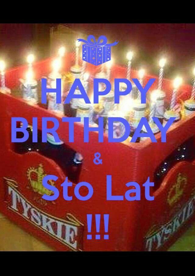 Sto Lat Birthdays Birthday Greetings Birthday Und Happy Birthday