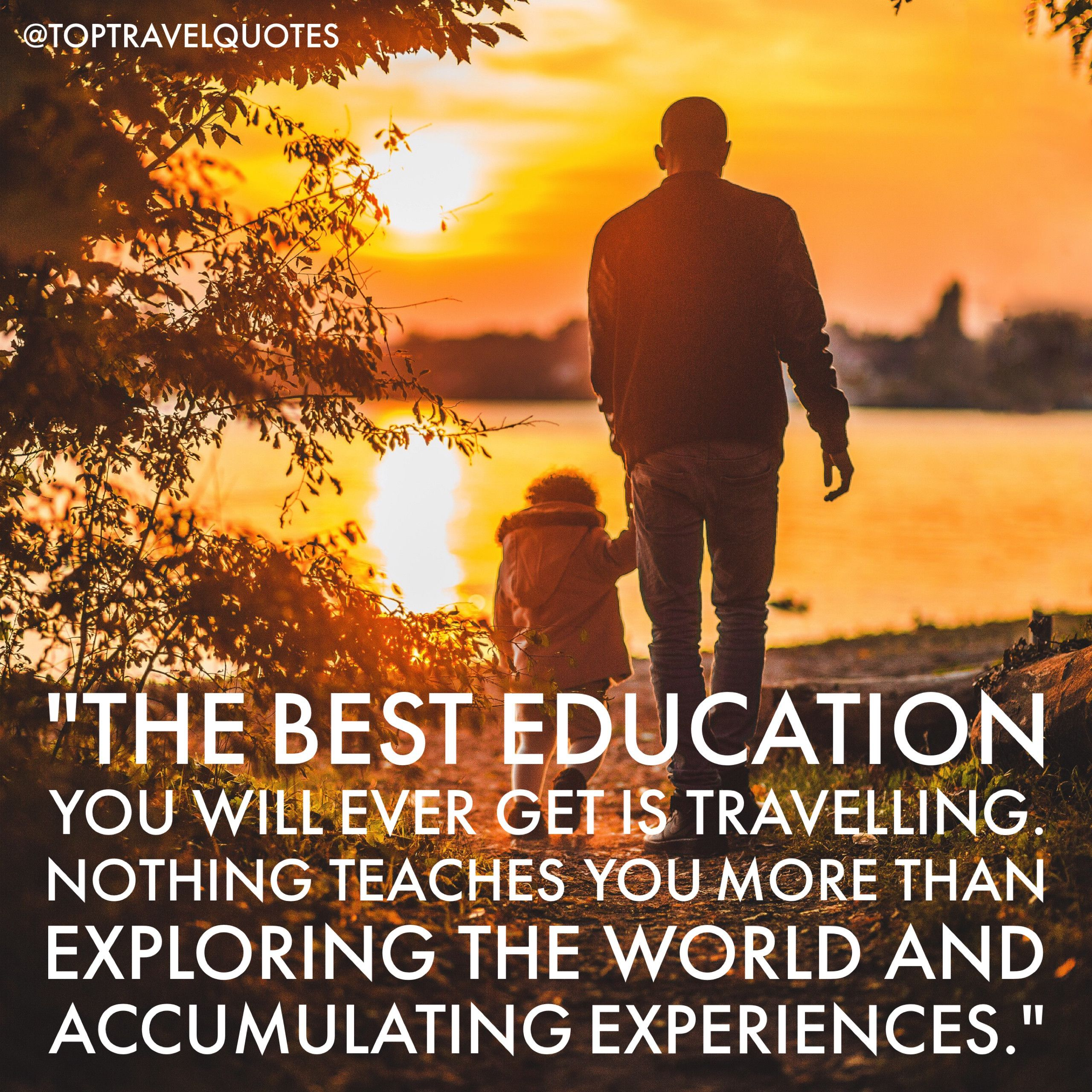 """Quotes About Experience And Travel: """"The Best Education You Will Ever Get Is Travelling"""