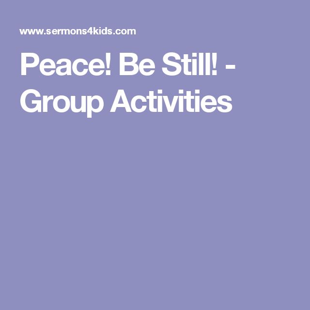 Peace! Be Still! - Group Activities