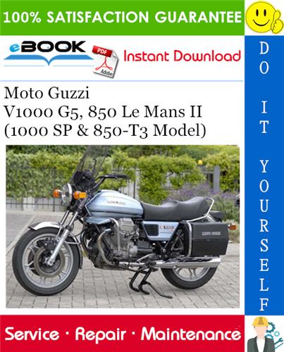 Moto Guzzi V1000 G5 850 Le Mans Ii 1000 Sp 850 T3 Model Motorcycle Service Repair Manual In 2020 Moto Guzzi Motorcycle Model Repair Manuals