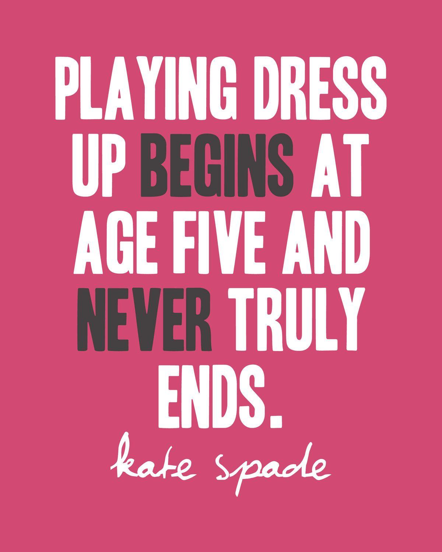 Kate Spade Quotes Dress Up Never Endskate Spade8X104 Color Optionscustom Colors