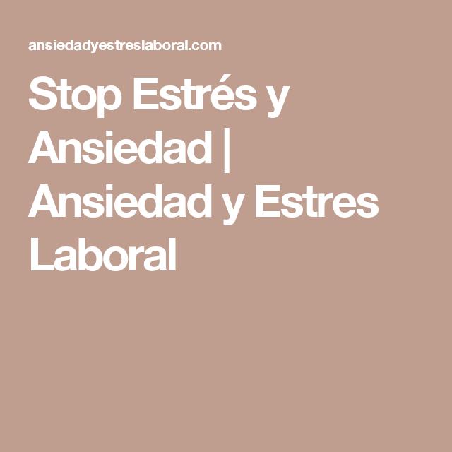 Stop Estrés y Ansiedad   Ansiedad y Estres Laboral