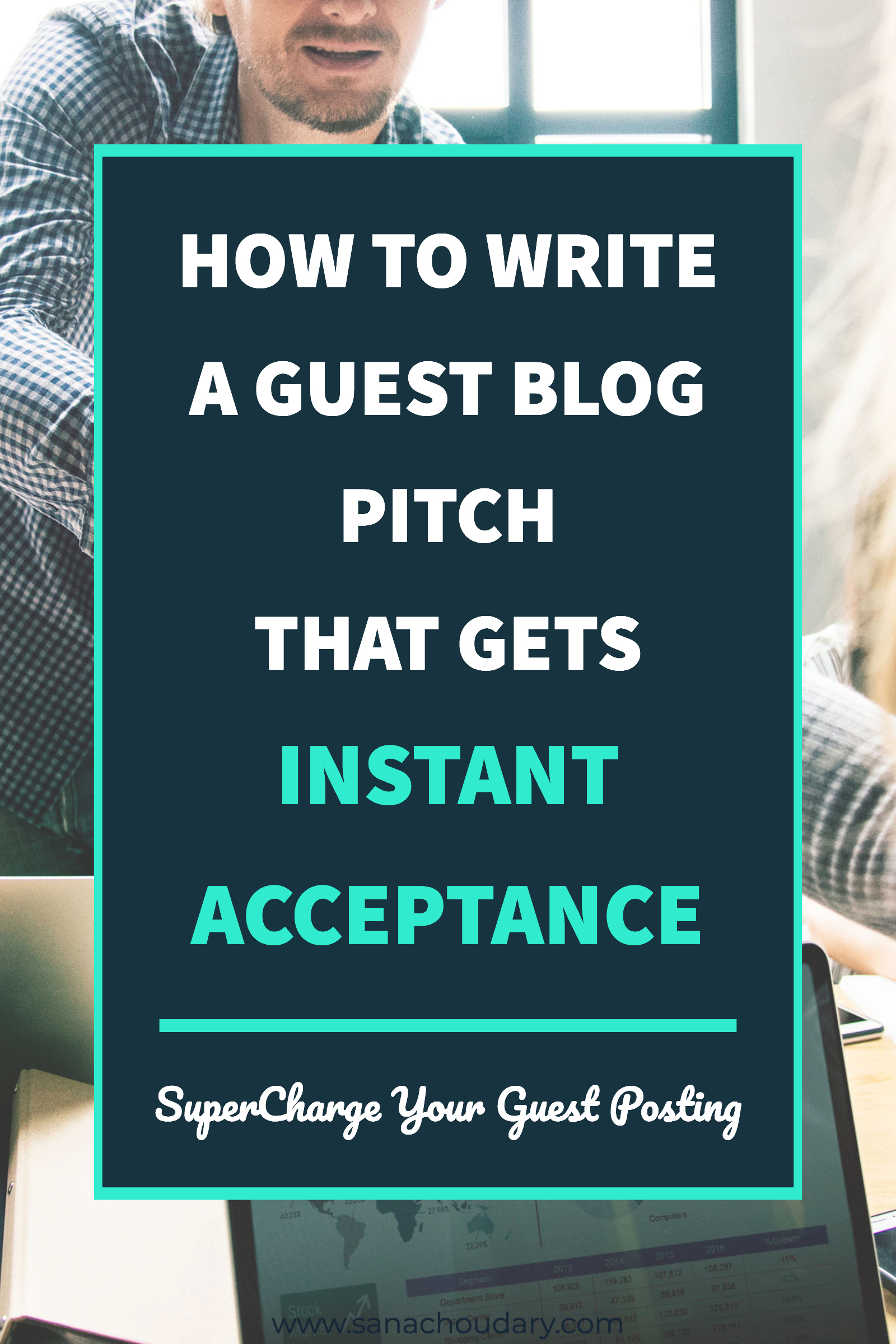 How to write a guest blog pitch that gets instant acceptance | Guest